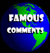 Famous People Comments